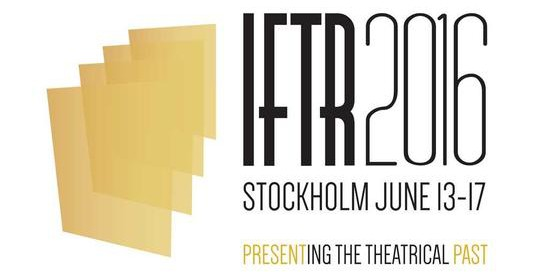 IFTR 2016: Presenting the Theatrical Past
